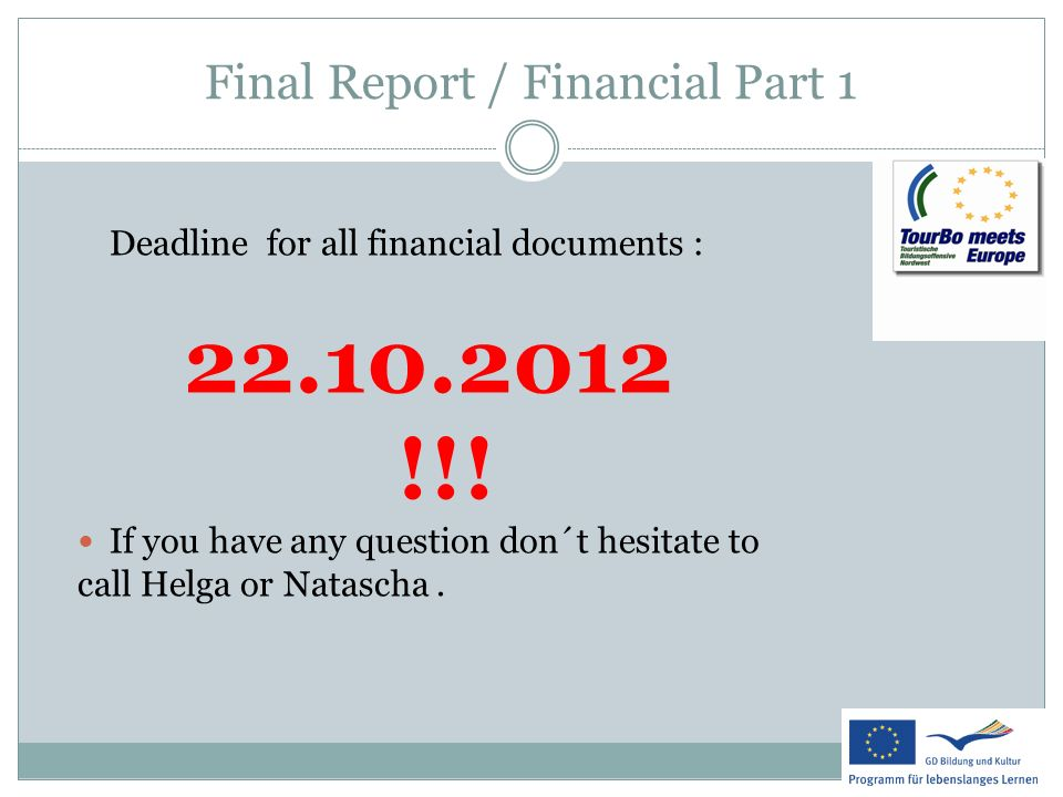 Final Report / Financial Part 1 Deadline for all financial documents : 22.10.2012 !!.