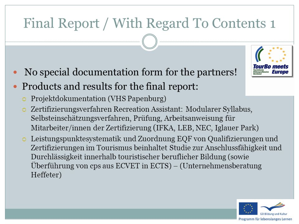 Final Report / With Regard To Contents 1 No special documentation form for the partners.