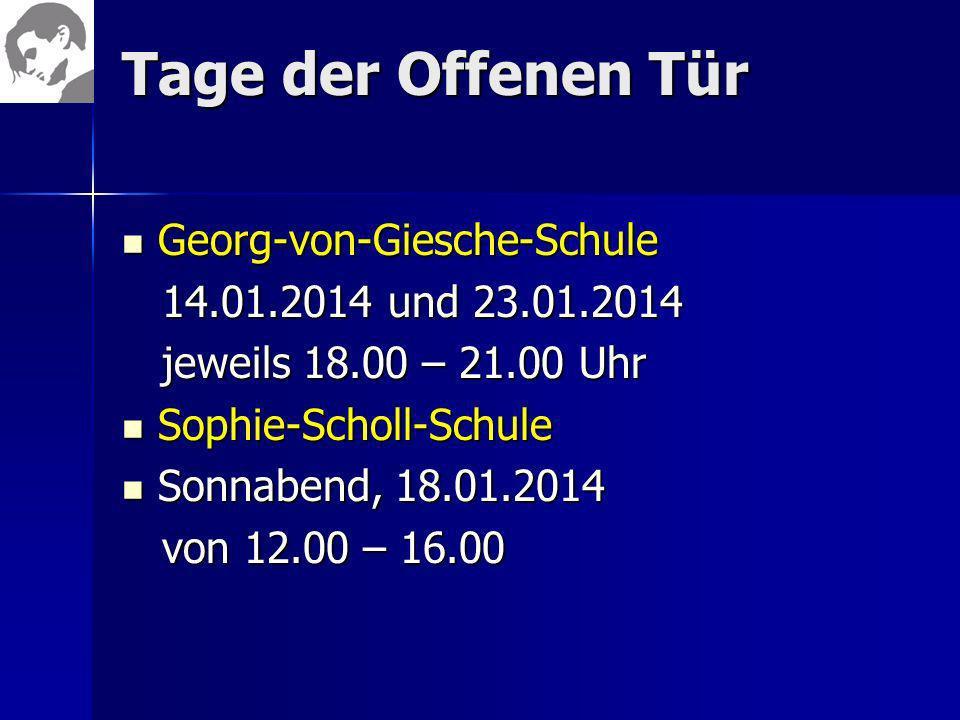 Tage der Offenen Tür Georg-von-Giesche-Schule Georg-von-Giesche-Schule 14.01.2014 und 23.01.2014 14.01.2014 und 23.01.2014 jeweils 18.00 – 21.00 Uhr j