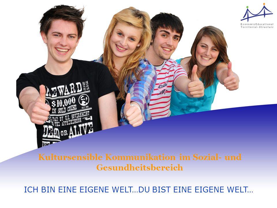 Martina I. Steiner office@etstruct.eu http://www.etstruct.eu Kultursensible Kommunikation im Sozial- und Gesundheitsbereich ICH BIN EINE EIGENE WELT…D