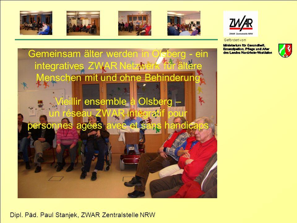 Dipl. Päd. Paul Stanjek, ZWAR Zentralstelle NRW Gefördert vom Gemeinsam älter werden in Olsberg - ein integratives ZWAR Netzwerk für ältere Menschen m