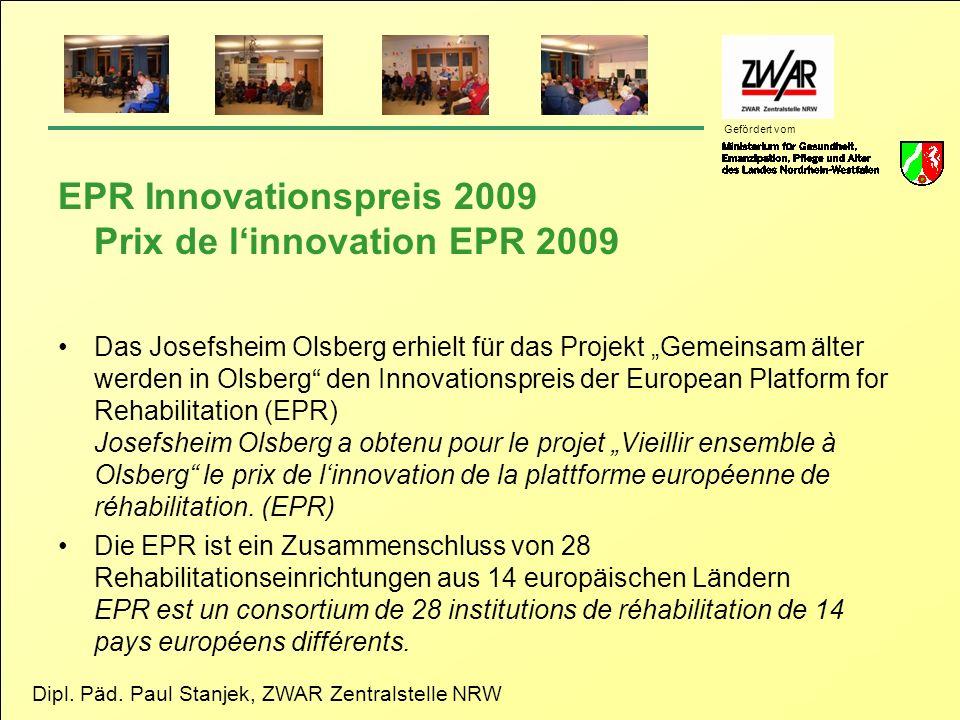 Dipl. Päd. Paul Stanjek, ZWAR Zentralstelle NRW Gefördert vom EPR Innovationspreis 2009 Prix de linnovation EPR 2009 Das Josefsheim Olsberg erhielt fü