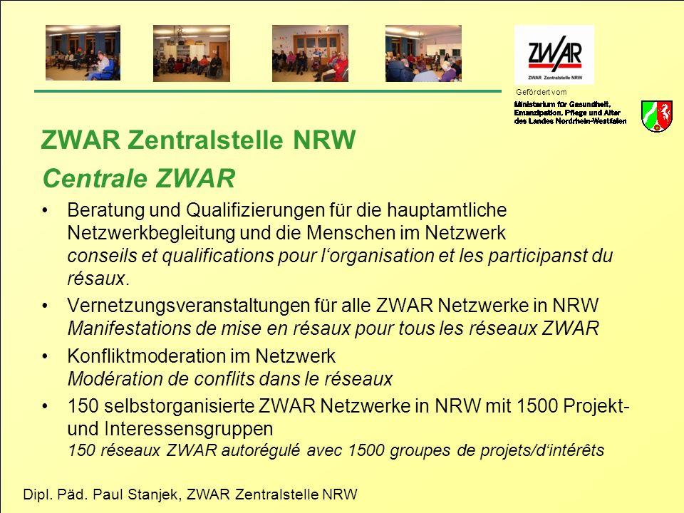 Dipl. Päd. Paul Stanjek, ZWAR Zentralstelle NRW Gefördert vom ZWAR Zentralstelle NRW Centrale ZWAR Beratung und Qualifizierungen für die hauptamtliche