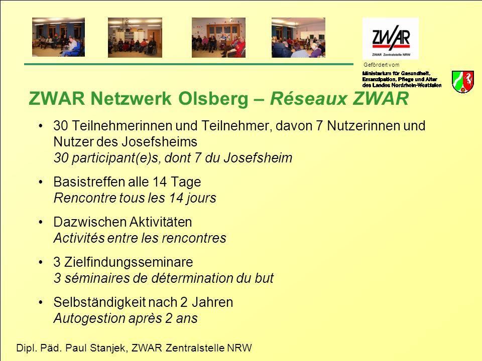 Dipl. Päd. Paul Stanjek, ZWAR Zentralstelle NRW Gefördert vom ZWAR Netzwerk Olsberg – Réseaux ZWAR 30 Teilnehmerinnen und Teilnehmer, davon 7 Nutzerin