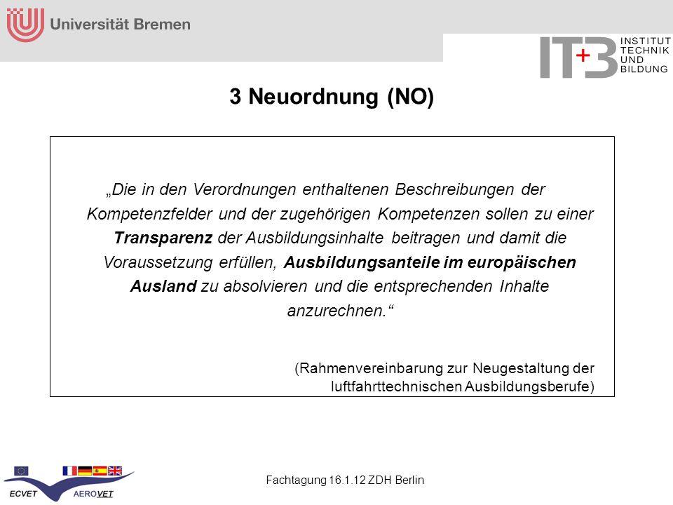 Fachtagung 16.1.12 ZDH Berlin Die in den Verordnungen enthaltenen Beschreibungen der Kompetenzfelder und der zugehörigen Kompetenzen sollen zu einer T