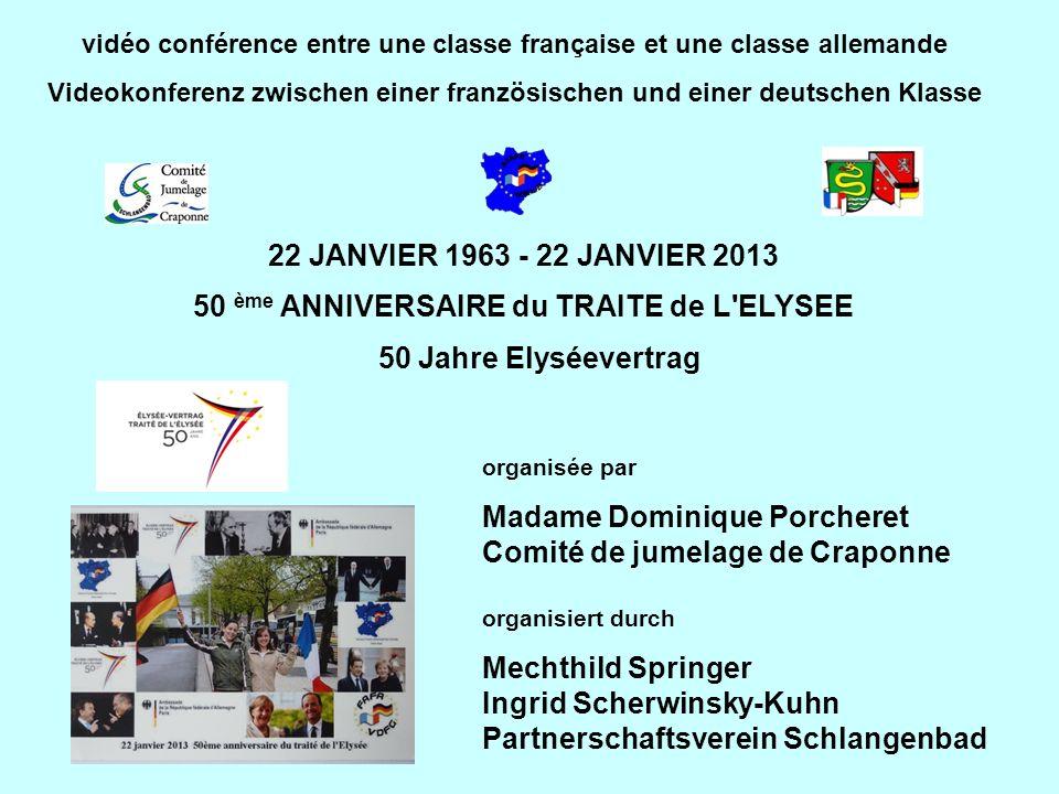 22 JANVIER 1963 - 22 JANVIER 2013 50 ème ANNIVERSAIRE du TRAITE de L'ELYSEE 50 Jahre Elyséevertrag vidéo conférence entre une classe française et une