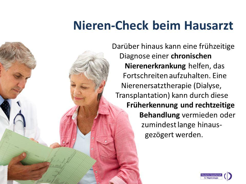 WELTNIERENTAG 2013 Darüber hinaus kann eine frühzeitige Diagnose einer chronischen Nierenerkrankung helfen, das Fortschreiten aufzuhalten. Eine Nieren