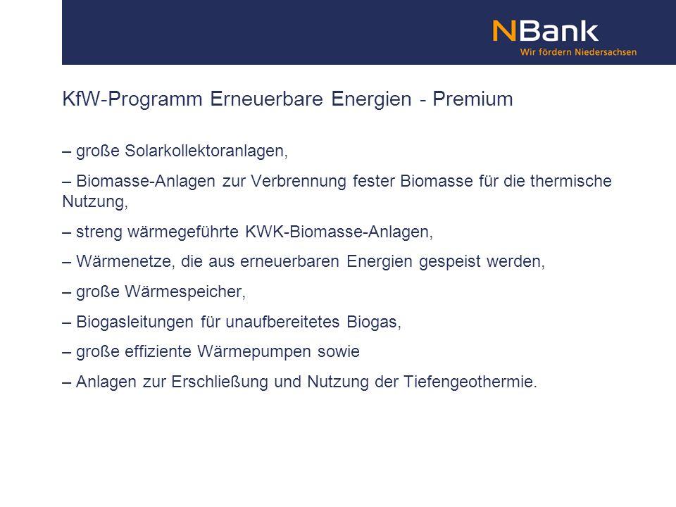 KfW-Programm Erneuerbare Energien - Premium – große Solarkollektoranlagen, – Biomasse-Anlagen zur Verbrennung fester Biomasse für die thermische Nutzu