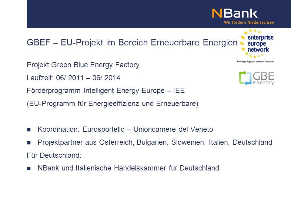 GBEF – EU-Projekt im Bereich Erneuerbare Energien Projekt Green Blue Energy Factory Laufzeit: 06/ 2011 – 06/ 2014 Förderprogramm Intelligent Energy Eu