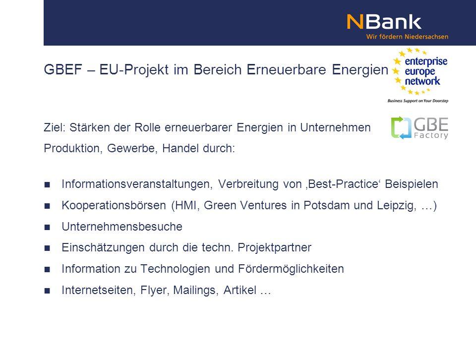 GBEF – EU-Projekt im Bereich Erneuerbare Energien Ziel: Stärken der Rolle erneuerbarer Energien in Unternehmen Produktion, Gewerbe, Handel durch: Info