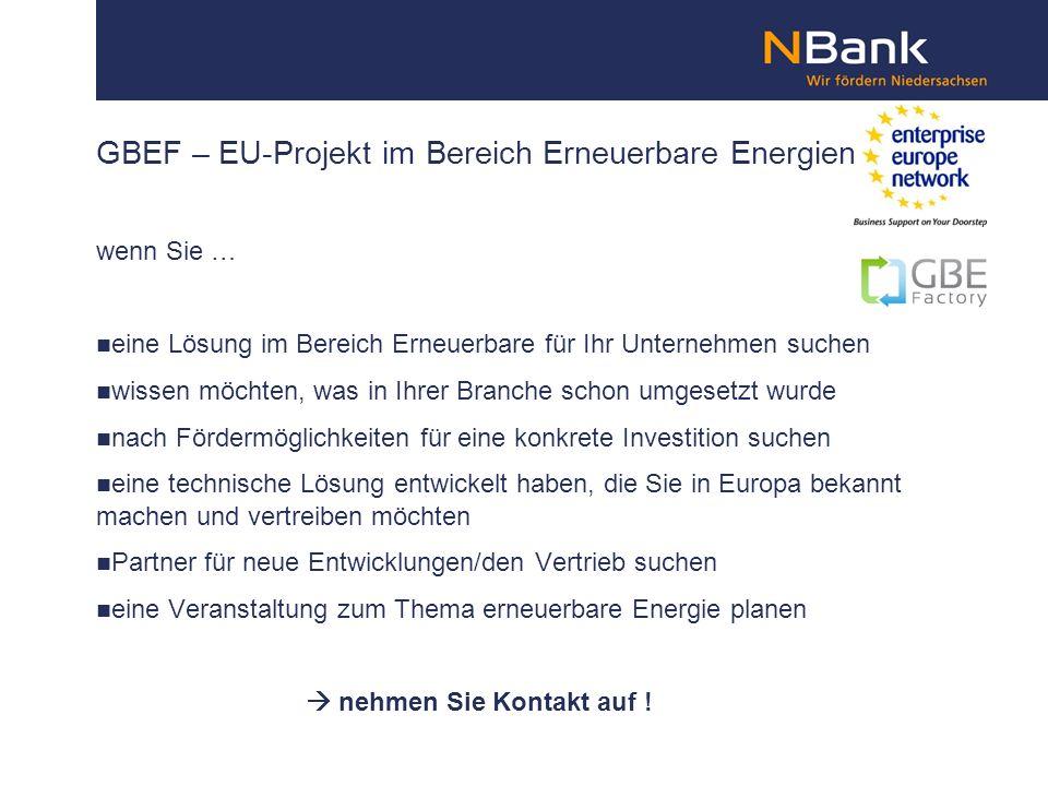 GBEF – EU-Projekt im Bereich Erneuerbare Energien wenn Sie … eine Lösung im Bereich Erneuerbare für Ihr Unternehmen suchen wissen möchten, was in Ihre
