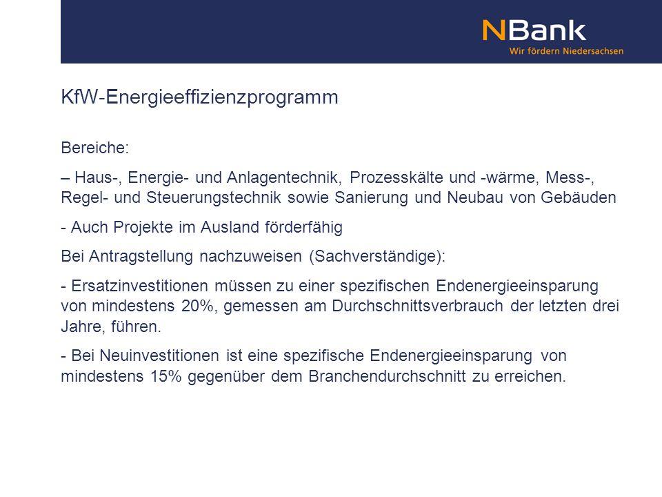 KfW-Energieeffizienzprogramm Bereiche: – Haus-, Energie- und Anlagentechnik, Prozesskälte und -wärme, Mess-, Regel- und Steuerungstechnik sowie Sanier