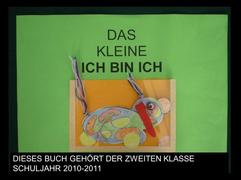DIESES BUCH GEHÖRT DER ZWEITEN KLASSE SCHULJAHR 2010-2011