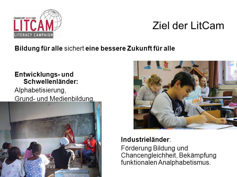 Ziel der LitCam Bildung für alle sichert eine bessere Zukunft für alle Industrieländer: Förderung Bildung und Chancengleichheit, Bekämpfung funktional