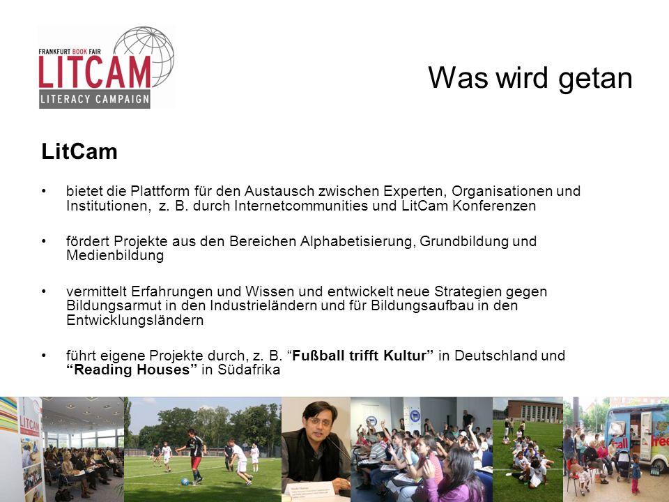 Was wird getan LitCam bietet die Plattform für den Austausch zwischen Experten, Organisationen und Institutionen, z. B. durch Internetcommunities und