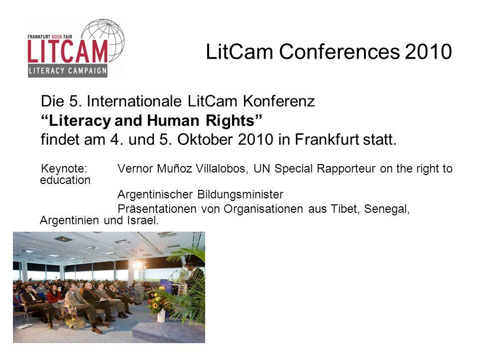 LitCam Conferences 2010 Die 5. Internationale LitCam Konferenz Literacy and Human Rights findet am 4. und 5. Oktober 2010 in Frankfurt statt. Keynote:
