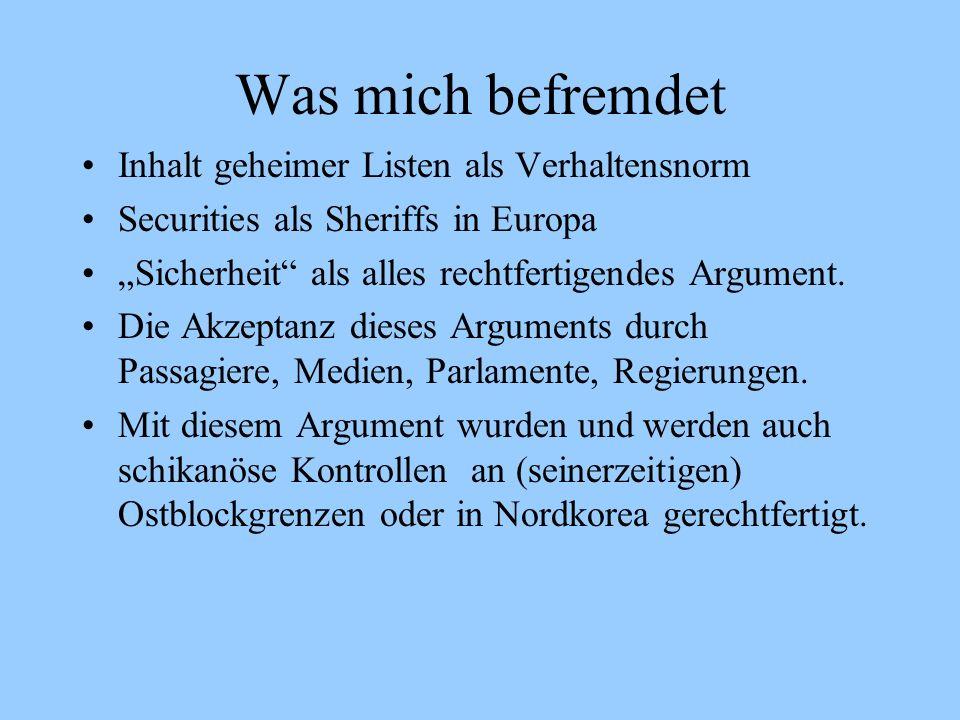Was mich befremdet Inhalt geheimer Listen als Verhaltensnorm Securities als Sheriffs in Europa Sicherheit als alles rechtfertigendes Argument. Die Akz
