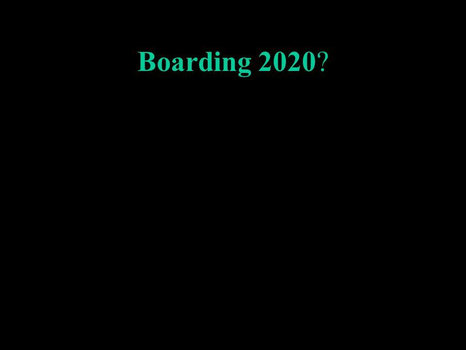 Boarding 2020?