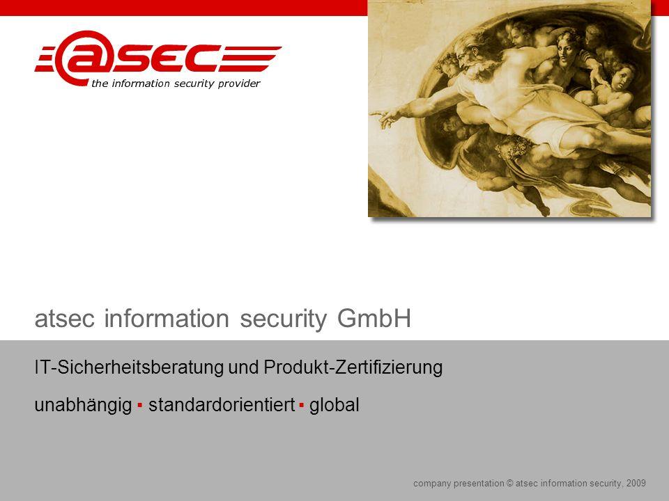 company presentation © atsec information security, 2009 atsec information security GmbH IT-Sicherheitsberatung und Produkt-Zertifizierung unabhängig s