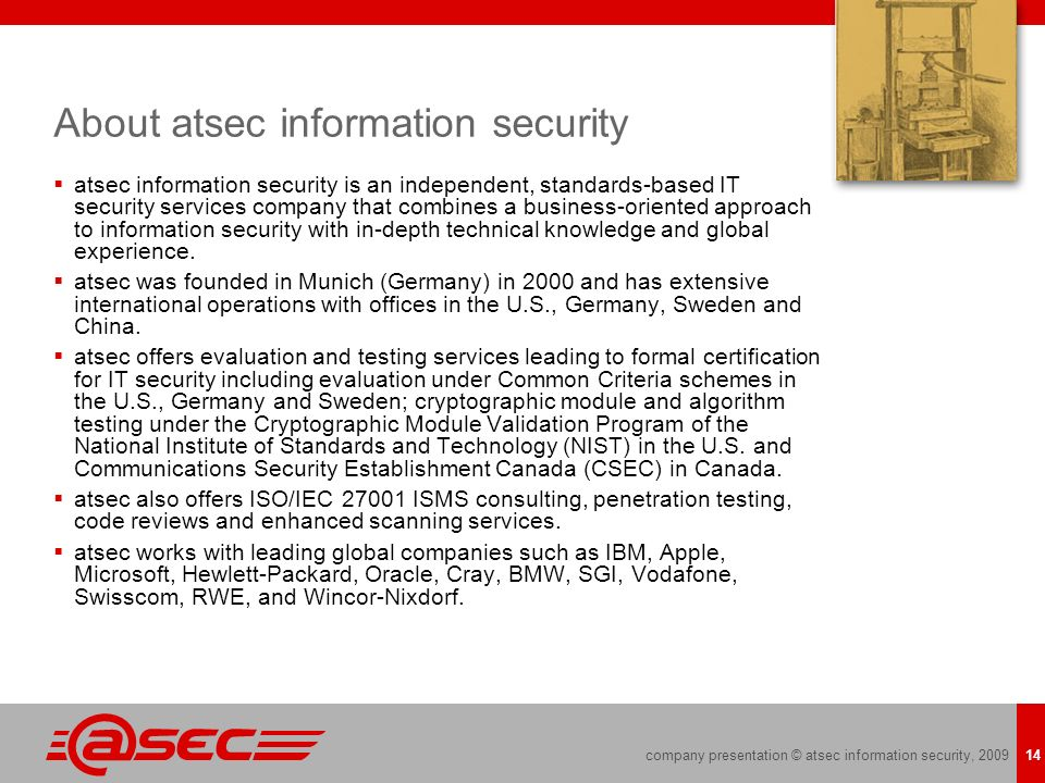 company presentation © atsec information security, 2009 14 About atsec information security atsec information security is an independent, standards-ba