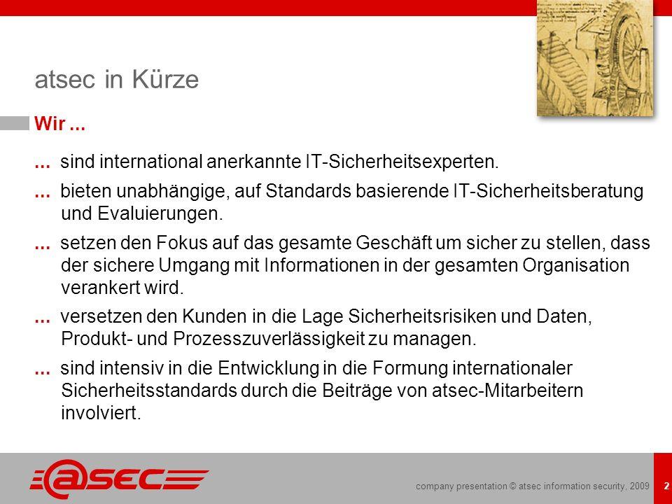 company presentation © atsec information security, 2009 2 atsec in Kürze Wir...... sind international anerkannte IT-Sicherheitsexperten.... bieten una