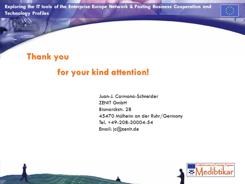 Exploring the IT tools of the Enterprise Europe Network & Posting Business Cooperation and Technology Profiles Thank you for your kind attention! for