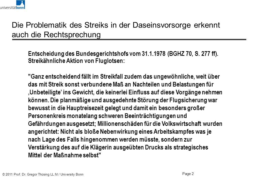 Page 2 © 2011 Prof. Dr. Gregor Thüsing LL.M./ University Bonn Die Problematik des Streiks in der Daseinsvorsorge erkennt auch die Rechtsprechung Entsc