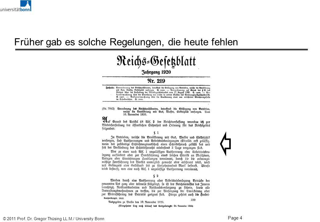 Page 4 © 2011 Prof. Dr. Gregor Thüsing LL.M./ University Bonn Früher gab es solche Regelungen, die heute fehlen