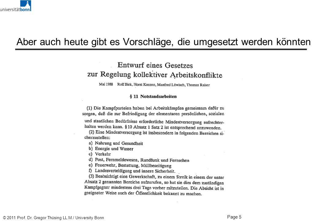 Page 5 © 2011 Prof. Dr. Gregor Thüsing LL.M./ University Bonn Aber auch heute gibt es Vorschläge, die umgesetzt werden könnten