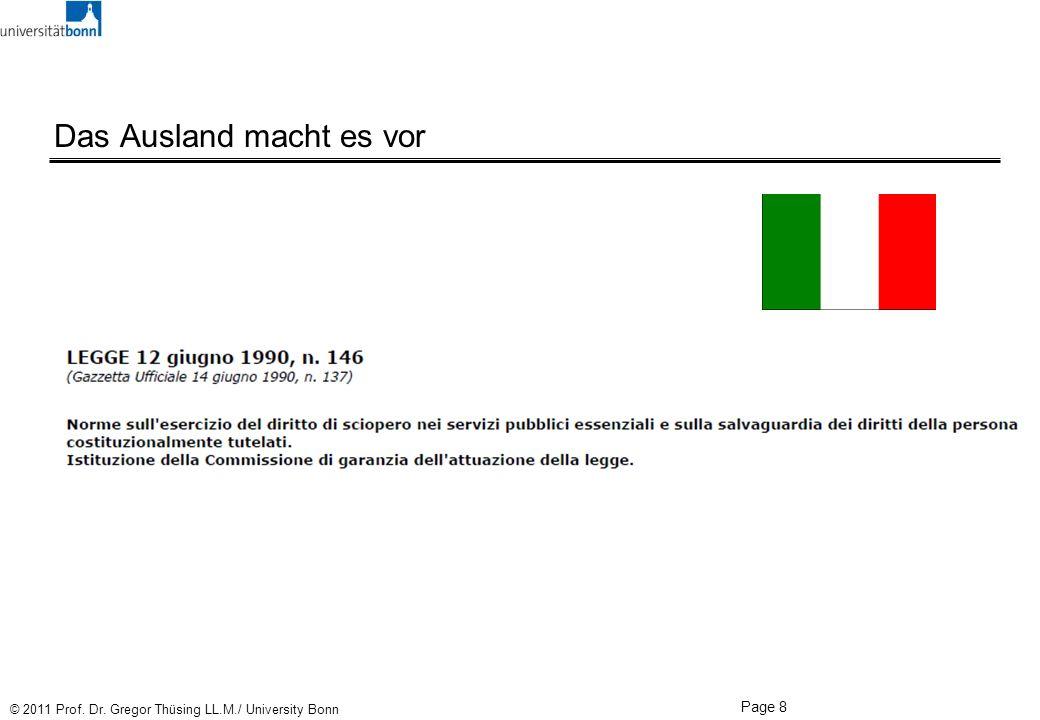 Page 8 © 2011 Prof. Dr. Gregor Thüsing LL.M./ University Bonn Das Ausland macht es vor