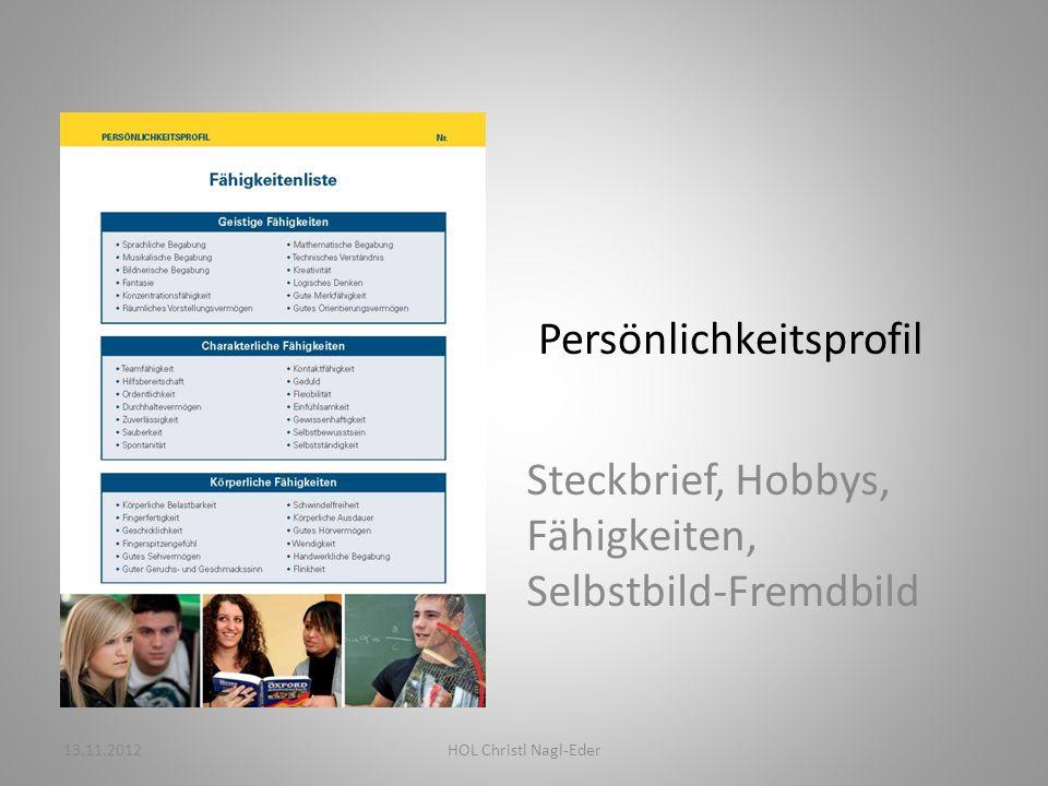 Bewerbungsunterlagen Bewerbungsschreiben, Lebenslauf, Bewerbungsgespräch 13.11.2012HOL Christl Nagl-Eder