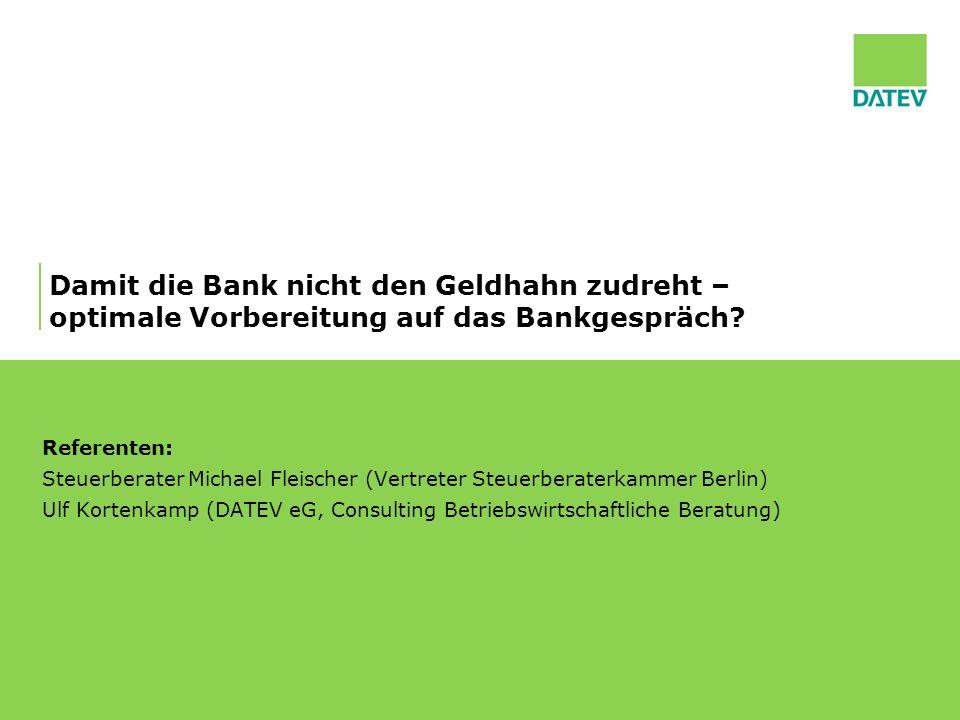 ©DATEV eG; alle Rechte vorbehalten Erfolgreiche Bankengespräche - aber wie?62 Die Qualitätsbuchführung als Basis – die Liquiditätsvorschau zeigt Ihnen, wann es kritisch wird…