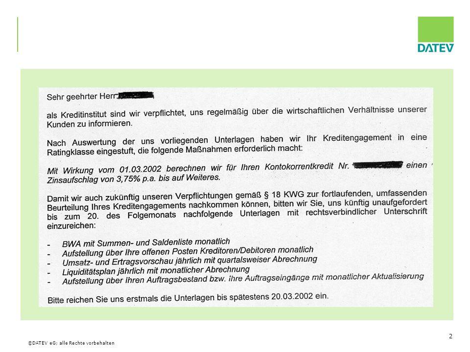 ©DATEV eG; alle Rechte vorbehalten 73 Das Ratingverfahren der VR-Banken Segmente des Firmenkunden-Ratings BVR-II-Rating Mittelstand* (bis 5 Mio.