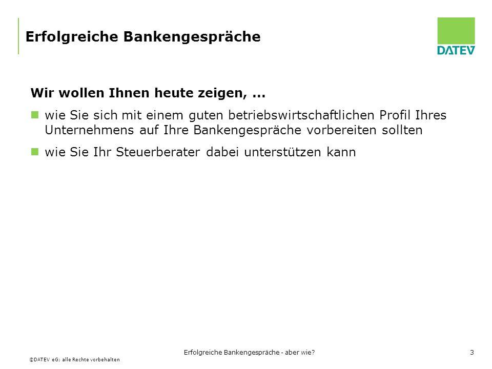 ©DATEV eG; alle Rechte vorbehalten Erfolgreiche Bankengespräche - aber wie?54 Die Analyse des Unternehmens Qualitative Faktoren (Strategische Risiken) Bereich Management / Strategie (z.B.) Wie beurteilen Sie die Umsetzung der strategischen Planung durch das Management.