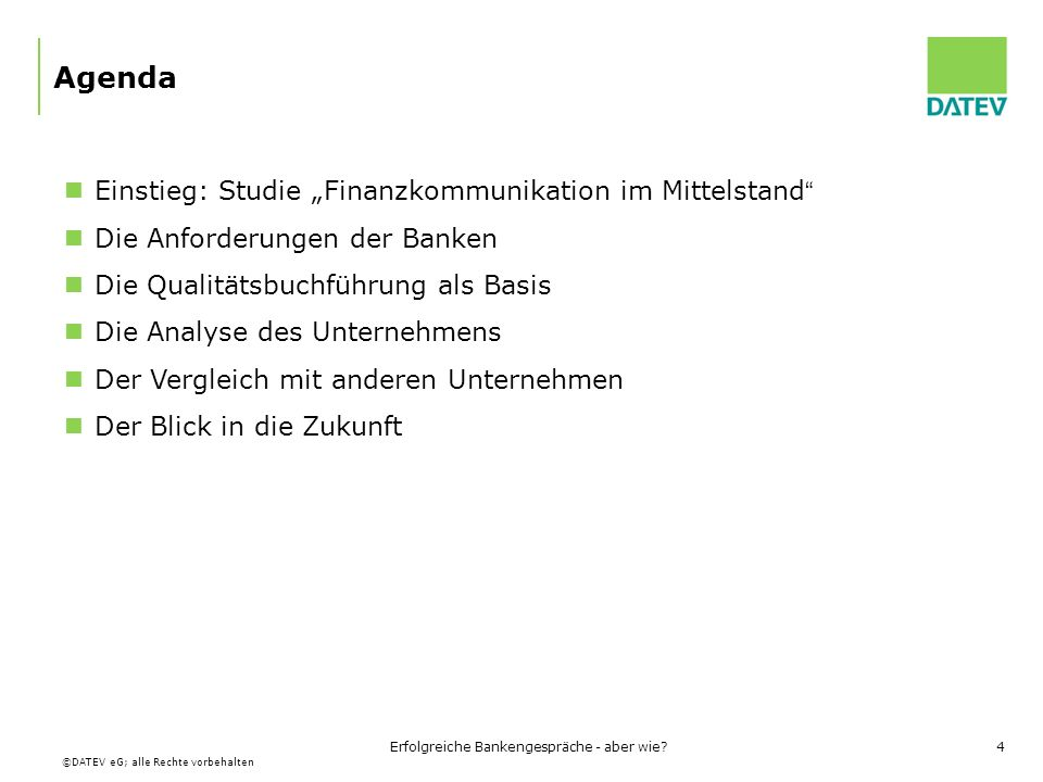 ©DATEV eG; alle Rechte vorbehalten Erfolgreiche Bankengespräche - aber wie?25 Die Qualitätsbuchführung als Basis Der BWA-Optimierer