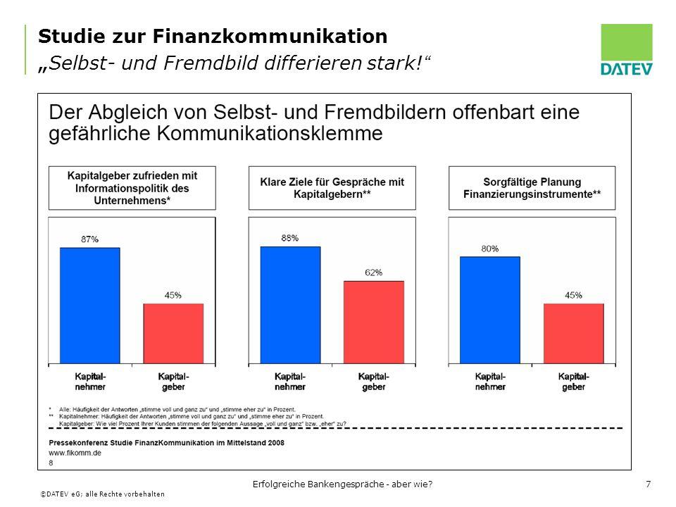 ©DATEV eG; alle Rechte vorbehalten 48 IFD*** Ratingskala und Mapping der Bankennotationen * Gilt nur für KFW-Direktkredite ** Angabe des PD-Bereichs von (inkl.) bis (exkl.) *** www.finanzstandort.dewww.finanzstandort.de IFD VR- Bank DSGV Commerz- bank Deutsche Bank Dresdner Bank Hypo- Vereins- bank KfW* PD Bereich** I 0a – 1d1 - 41.0 – 2.4iAAA – iBBB1 – 51+ - 3-M1 – M7Bis 0,3% II 1e – 2a5 – 62.6 – 2.8 iBBB- - iBB+ 6 – 73- - 4-M8 – M90,3 – 0,7% III 2b – 2c7 - 83.0 – 3.4iBB+ - iBB-84- - 5-M10 – M110,7 – 1,5% IV 2d – 2e103.6 – 3.8iBB- - iB+ 9 (ggf.