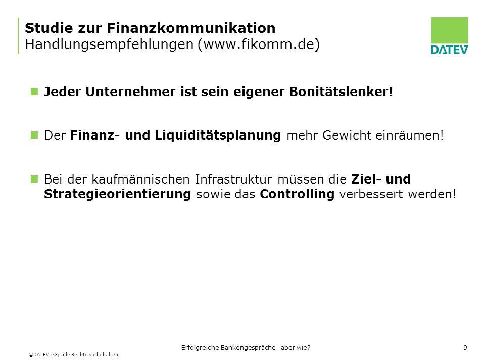 ©DATEV eG; alle Rechte vorbehalten Erfolgreiche Bankengespräche - aber wie?60 Der Blick in die Zukunft Planung ersetzt Zufall durch Irrtum!
