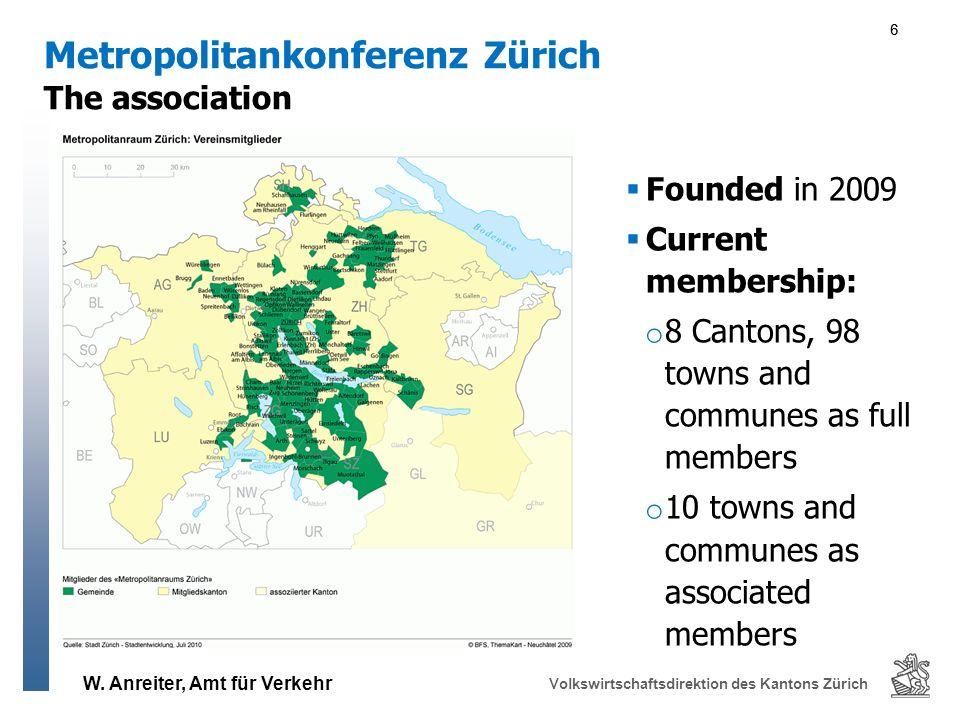 W. Anreiter, Amt für Verkehr Volkswirtschaftsdirektion des Kantons Zürich 66 The association Metropolitankonferenz Zürich Founded in 2009 Current memb