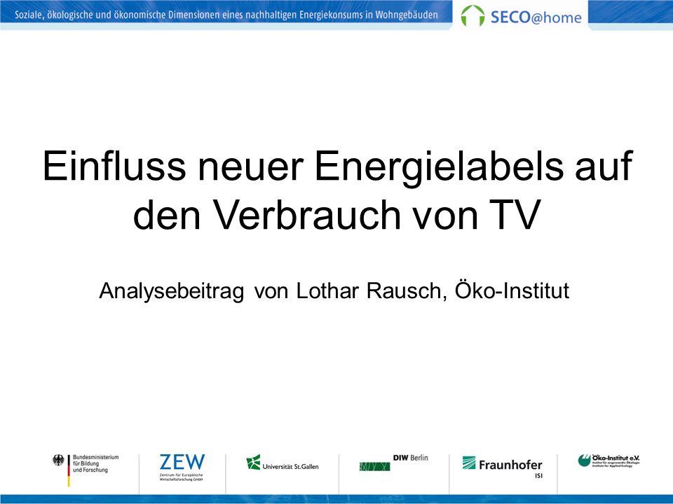 Einfluss neuer Energielabels auf den Verbrauch von TV Analysebeitrag von Lothar Rausch, Öko-Institut