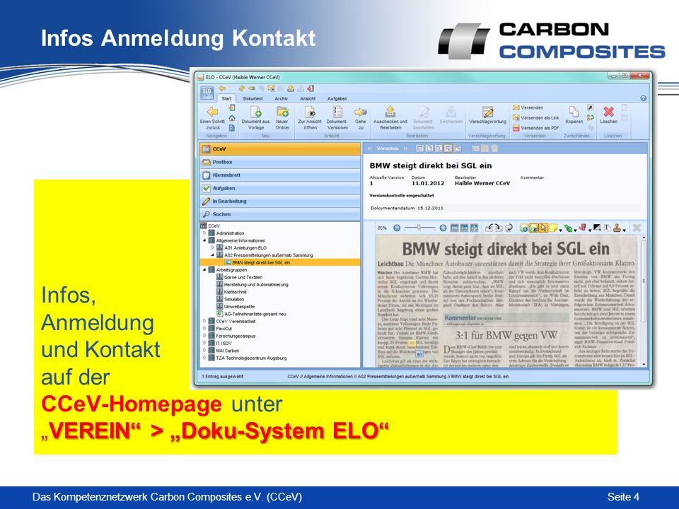Seite 4 Infos Anmeldung Kontakt VEREIN > Doku-System ELO Infos, Anmeldung und Kontakt auf der CCeV-Homepage unterVEREIN > Doku-System ELO Das Kompetenznetzwerk Carbon Composites e.V.