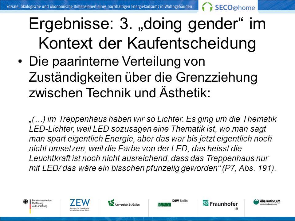 Ergebnisse: 3. doing gender im Kontext der Kaufentscheidung Die paarinterne Verteilung von Zuständigkeiten über die Grenzziehung zwischen Technik und