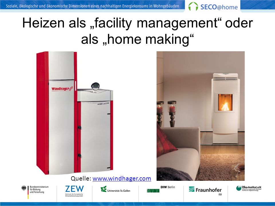 Heizen als facility management oder als home making Quelle: www.windhager.comwww.windhager.com