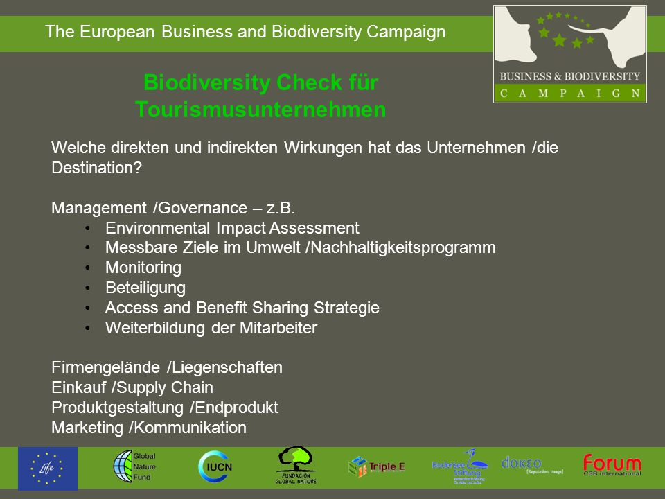 The European Business and Biodiversity Campaign Biodiversity Check für Tourismusunternehmen Welche direkten und indirekten Wirkungen hat das Unternehm