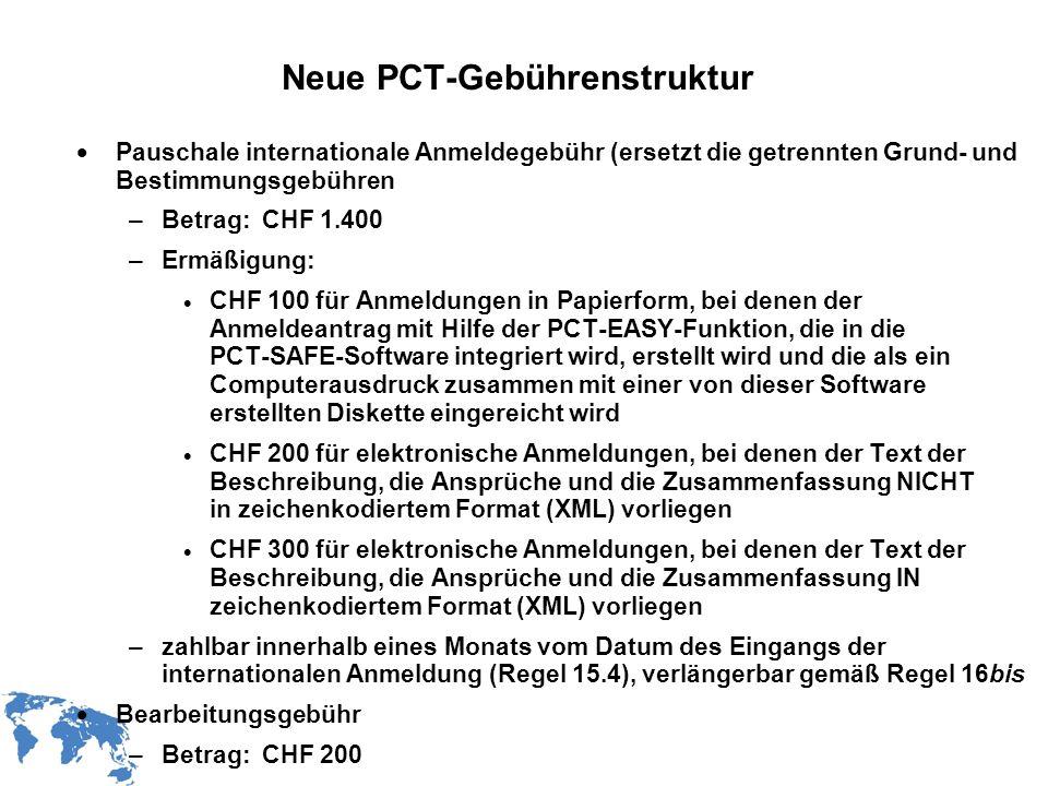WIPO Recentdv03-14 Neue PCT-Gebührenstruktur Pauschale internationale Anmeldegebühr (ersetzt die getrennten Grund- und Bestimmungsgebühren –Betrag: CH