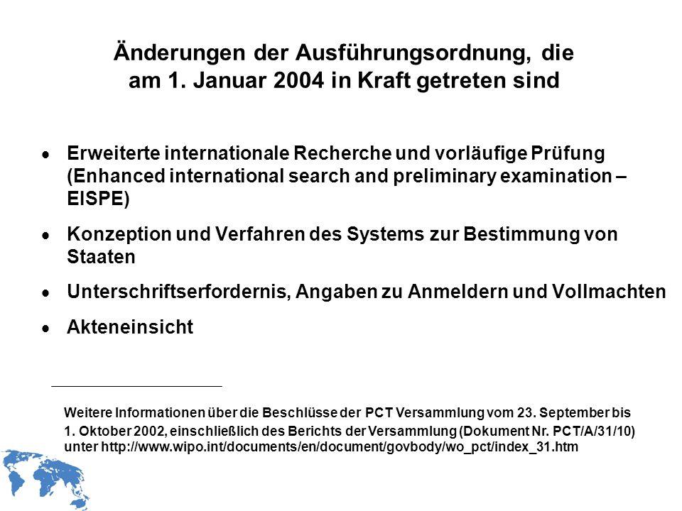 WIPO Recentdv03-2 Änderungen der Ausführungsordnung, die am 1. Januar 2004 in Kraft getreten sind Erweiterte internationale Recherche und vorläufige P