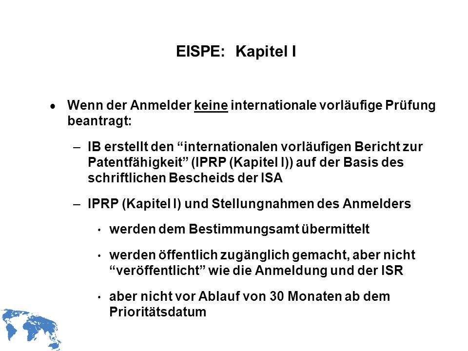 WIPO Recentdv03-7 EISPE: Kapitel I Wenn der Anmelder keine internationale vorläufige Prüfung beantragt: –IB erstellt den internationalen vorläufigen B