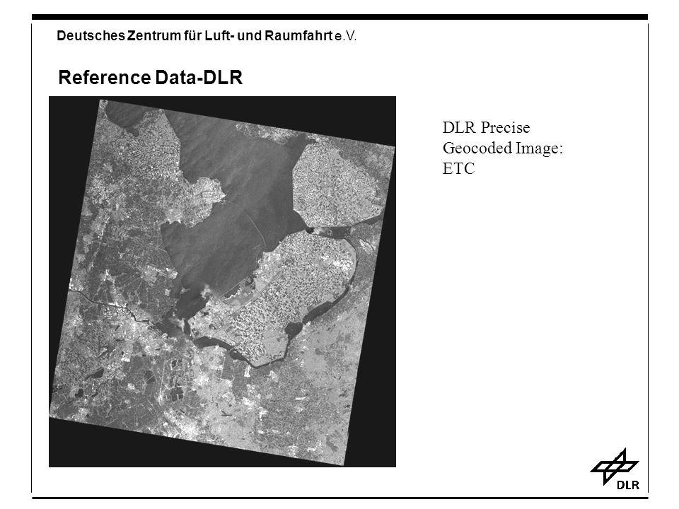 Deutsches Zentrum für Luft- und Raumfahrt e.V. Reference Data-DLR DLR Precise Geocoded Image: ETC
