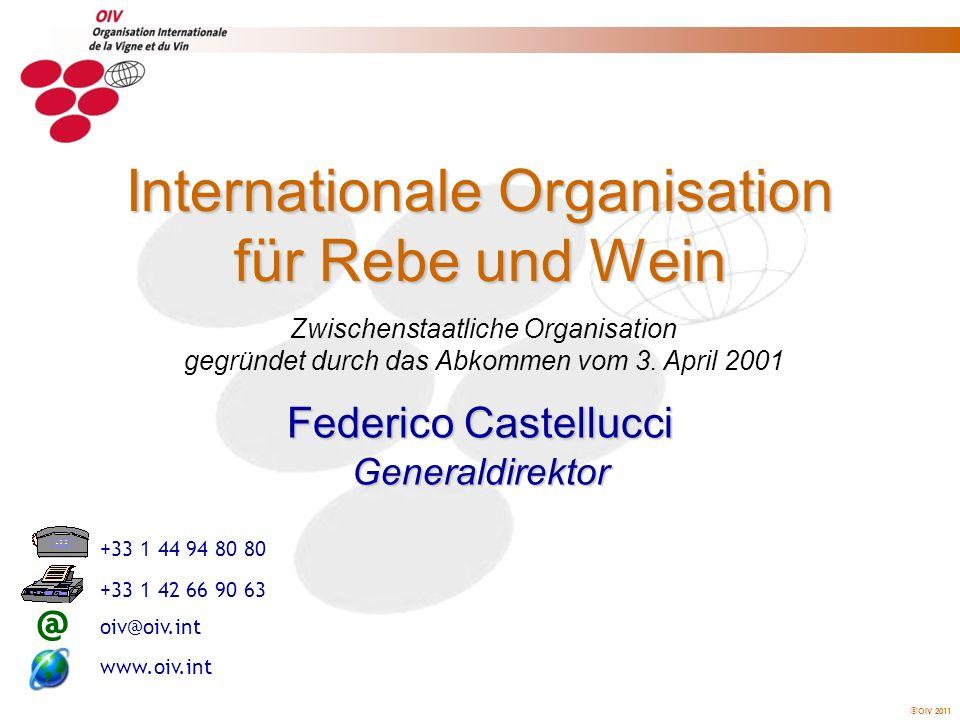 OIV 2011 Der Übergang Internationales Amt für Rebe und Wein Internationales Amt für Rebe und Wein gegründet durch die Vereinbarung vom 29.
