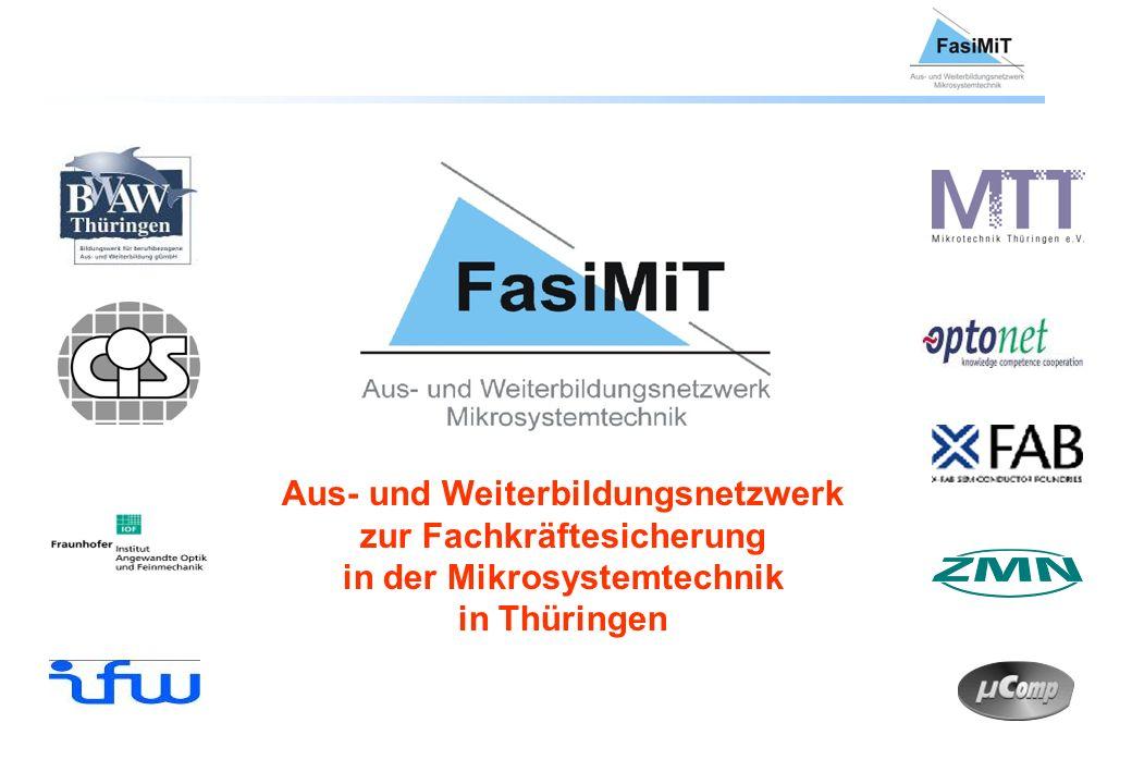 Aus- und Weiterbildungsnetzwerk zur Fachkräftesicherung in der Mikrosystemtechnik in Thüringen