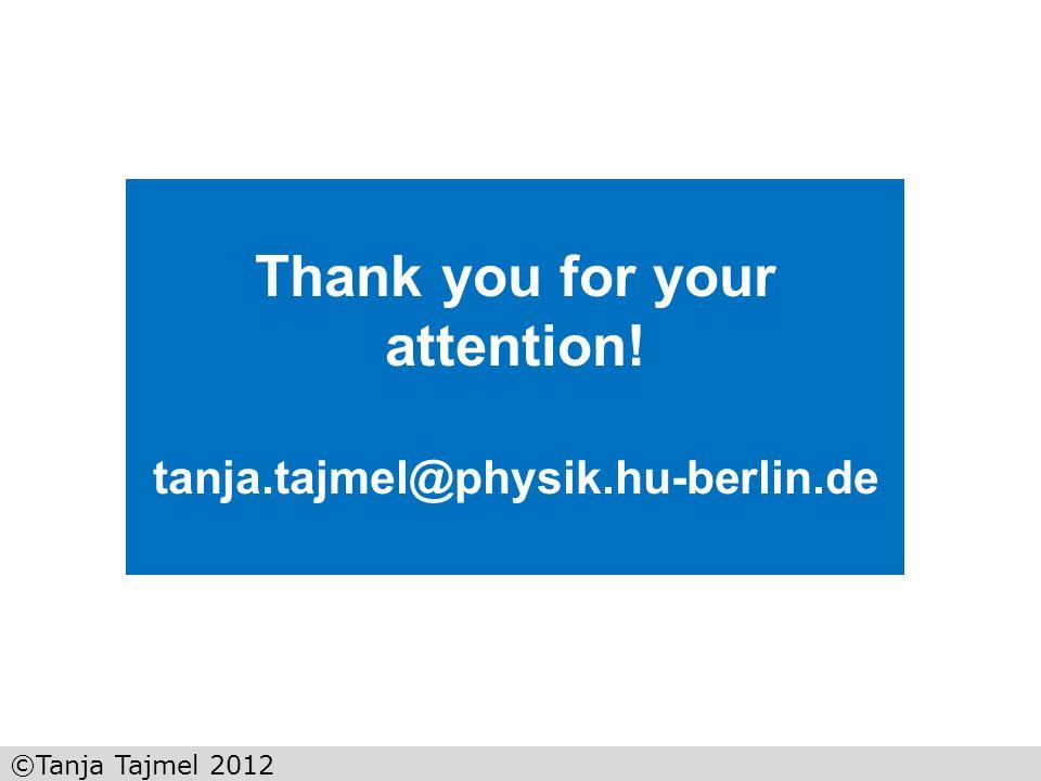 ©Tanja Tajmel 2012 Thank you for your attention! tanja.tajmel@physik.hu-berlin.de